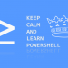 keep calm and learn powershell